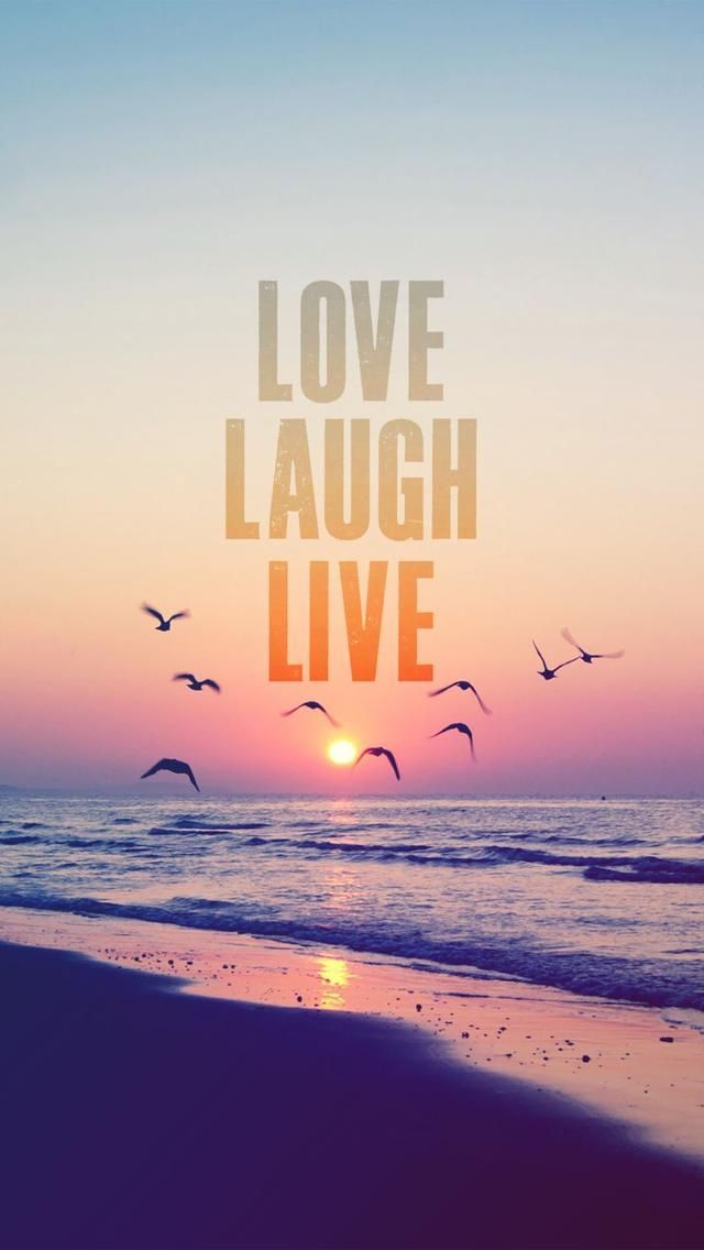 Love Laugh Live IPhone Wallpapers Quotes
