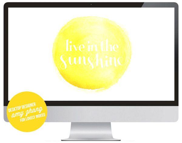 live in the sunshine free computer desktop background. #positive #inspiring #mot...