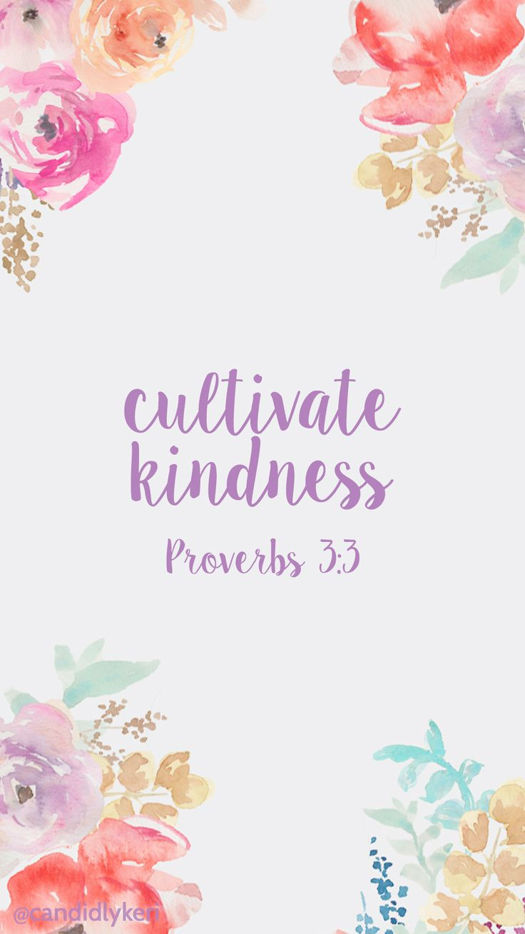 Iphone Wallpaper Cultivate Kindness Pray Proverbs 3 3 Quote Bible