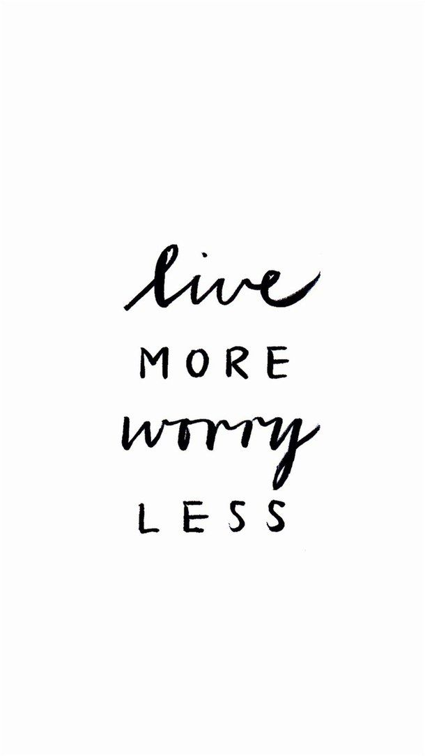 iPhone or Android Live more, worry less background wallpaper selected by ModeMus...