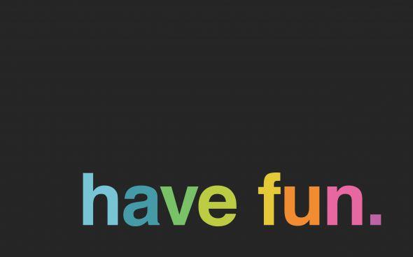 Have Fun (Dark Version) - Minimal Desktop Wallpaper