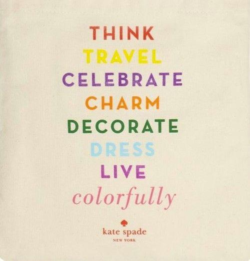   think   travel   celebrate   charm   decorate   dress   live   colorfully  