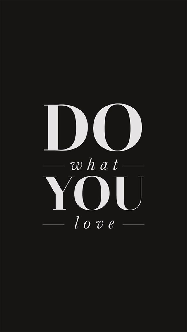 Phone Celular Wallpaper Do What You Love Motivational Quote