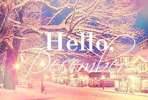 Hello December month december december quotes hello december happy december welc...