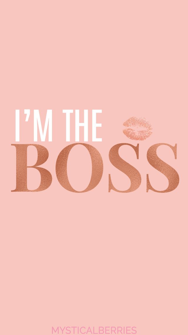 I'm The BOSS - iPhone Wallpaper for your Phone. Rose Gold Wallpaper for your...