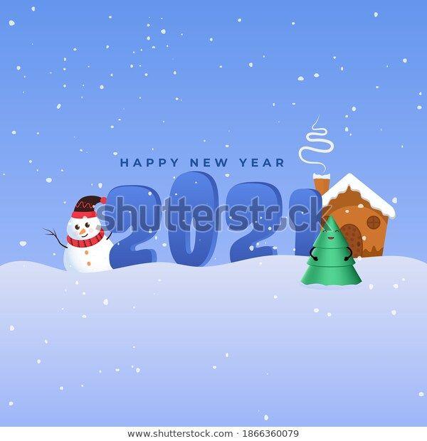 2021 Happy New Year Text With Cartoon Xmas Tree, Snowman And Chimney House
